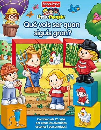 Què vols ser quan siguis gran? (Fisher-Price): (Inclou cubs) (FISHER PRICE. LITTLE PEOPLE) por Mattel Mattel