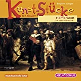Rembrandt: Die Nachtwache (Kunst-Stücke für Kinder)