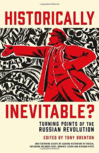 Historically Inevitable?: Turning Points of the Russian Revolution by Tony Brenton (2016-06-23)