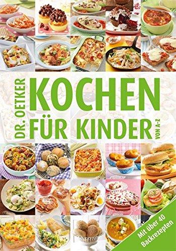 Kochen für Kinder von A-Z (Kochen und Backen von A-Z)