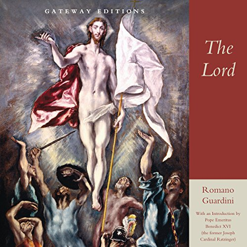 The Lord - Romano Guardini - Unabridged