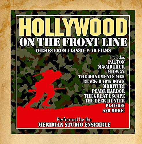 Hollywood on the Front Line: Music from Classic War Films (Meridian Line)