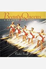 Beauty Queens: a Playful History Paperback