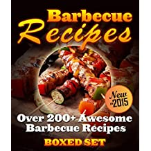 Barbecue Recipes Over 200+ Awesome Barbecue Recipes (Boxed Set)