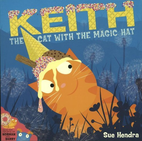 Keith the Cat with the Magic Hat by Hendra, Sue (July 5, 2012) Paperback