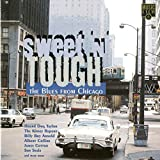 Sweet 'N' Tough - The Blues From Chicago