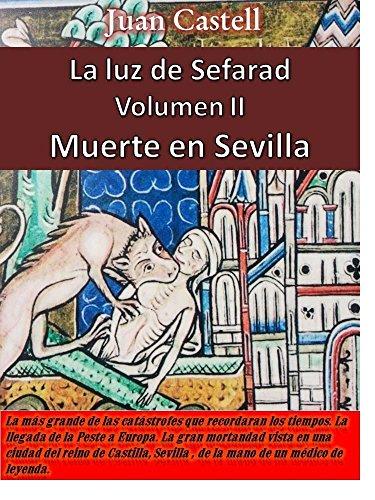 Muerte en Sevilla: La Luz de Sefarad. Volumen II. por Juan Castell