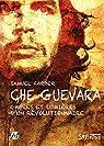 Che Guevara : Ombres et lumières d'un révolutionnaire par Farber