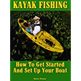 KAYAK FISHING: How to get started and set up your boat (English Edition)