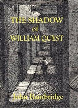 The Shadow of William Quest (A William Quest Victorian Thriller Book 1) by [Bainbridge, John]