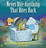 Never Bite Anything That Bites Back: The Sixteenth Shermans Lagoon Collection (Sherman's Lagoon Collections)