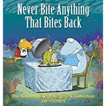 Never Bite Anything That Bites Back: The Sixteenth Shermans Lagoon Collection