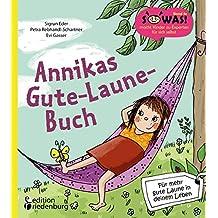 Annikas Gute-Laune-Buch - Für mehr gute Laune in deinem Leben (SOWAS!)
