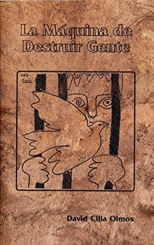 La Máquina de Destruir Gente: La prisión en México como instrumento de un Estado autoritario y mafioso (Editorial Huasipungo Tierra Roja nº 2) por David Cilia Olmos