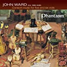 John Ward: Consort music for five and six viols