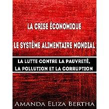 La Crise Économique : Système Alimentaire Mondial – Lutte Contre La Pauvreté, La Pollution Et La Corruption