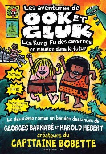 Les Aventures de Ook Et Gluk: Les Kung-Fu Des Cavernes En Mission Dans le Futur