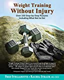 Weight Training Without Injury: Over 350 Step-by-Step Pictures Including What Not to Do! (English Edition)