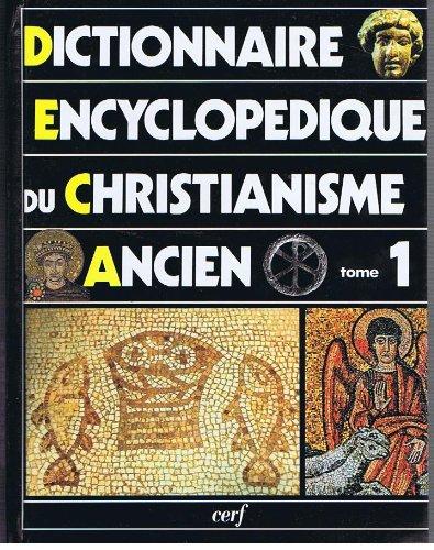 Dictionnaire encyclopédique du christianisme ancien, tome 1, A-I par Collectif