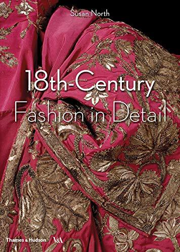 18th-Century Fashion in Detail di Susan North