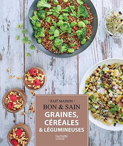 Graines, céréales et légumineuses : Les meilleures recettes par S'Cuiz'in