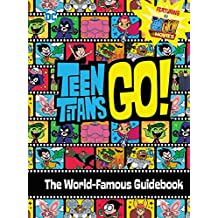 Teen Titans Go! (Tm): To the Movies: The World-Famous Guidebook