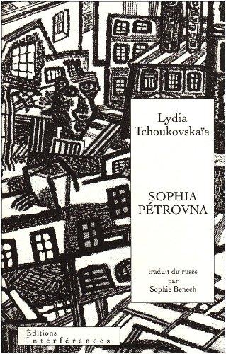 Sophia Pétrovna : (La Maison déserte) par Lydia Tchoukovskaïa