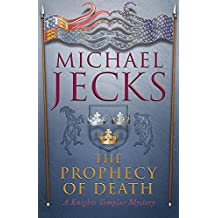 The Prophecy of Death (Knights Templar Mysteries 25): A thrilling medieval adventure (Knights Templar Mystery)