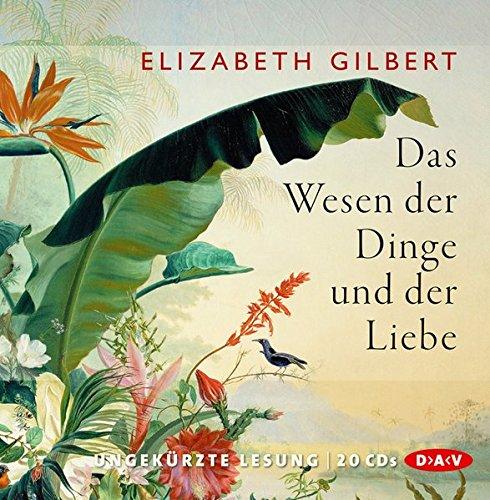 Das Wesen der Dinge und der Liebe (Ungekürzte Lesung): 20 CDs
