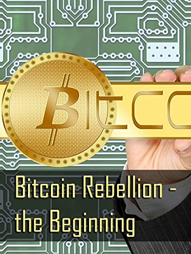 Bitcoin Rebellion - the Beginning [OV]