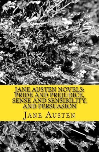 Jane Austen Novels: Pride and Prejudice, Sense and Sensibility, and Persuasion