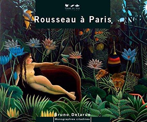 ROUSSEAU A PARIS par DELARUE BRUNO