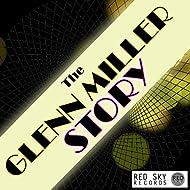 The Glenn Miller Story (Digitally Remastered)