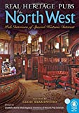 Real Heritage Pubs of the North West: Pub Interiors of Special Historic Interest (Camra)
