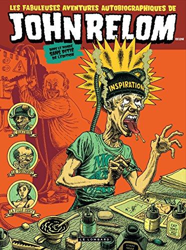 Les fabuleuses aventures autobiographiques de John Relom dans le monde sans pitié de l'édition - tome 0 - Les fabuleuses aventures autobiographiques de John Relom dans le monde sans pitié de l'édition