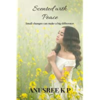 Scented with Peace: Small changes can make a big difference