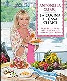 La cucina di casa Clerici: Le mie ricette facili e golose da portare in tavola ogni giorno