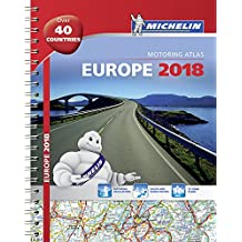 Europe 2018 - Tourist & Motoring Atlas: Tourist & Motoring Atlas A4 spiral (Michelin Road Atlases)