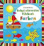 Babys allererstes Fühlbuch: Farben: ab 6 Monaten