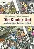 Die Kinder-Uni 2: Forscher erklären die Rätsel der Welt - Ulla Steuernagel