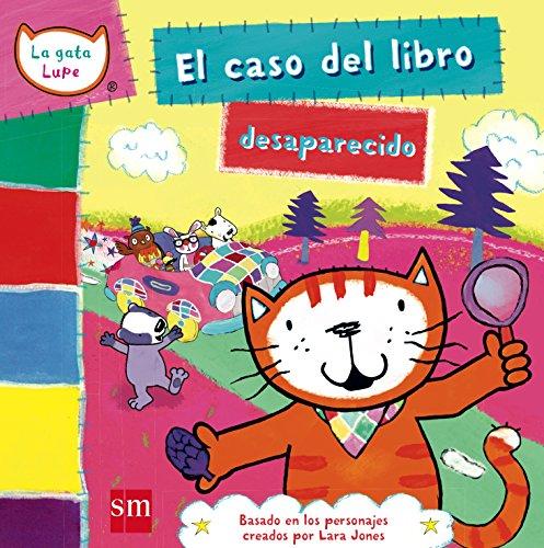 El caso del libro desaparecido (La gata Lupe) por Lara Jones
