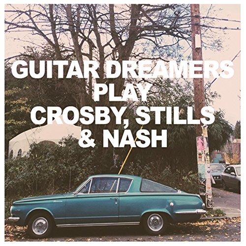 Guitar Dreamers Play Crosby, S...