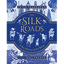 The Silk Roads: A New History of the World – Illustrated Edition (English Edition)