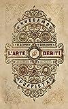 L'arte di far debiti. Esposta dal barone (senza stemma) Roboamo Puffista