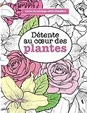 Livres de coloriage ANTI-STRESS 3: Détente au cœur des plantes