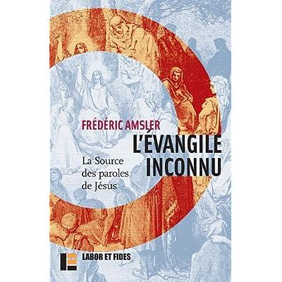 L'Evangile inconnu : La source des paroles de Jésus (Q)