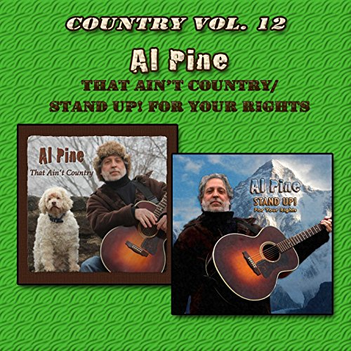 Country Vol. 12: Al Pine - That Ain't Country/Stand Up! For Your Rights -