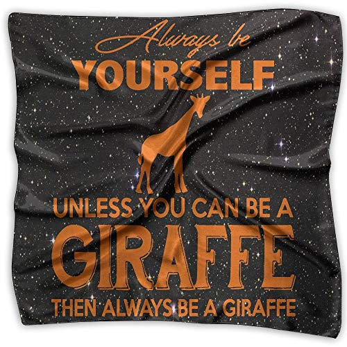 0be76d052bc7 Always Be Yourself Unless You Can Be A Giraffe Fashion Women's Square Scarf  100% Polyester Neckerchief