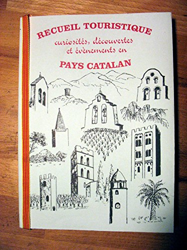 Recueil touristique, curiosités, découvertes et événements en pays catalan