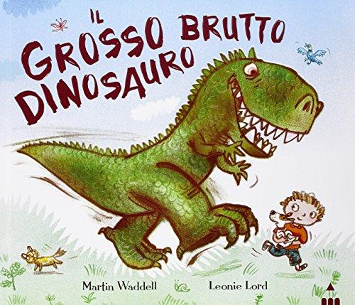 Il grosso brutto dinosauro. Ediz. illustrata